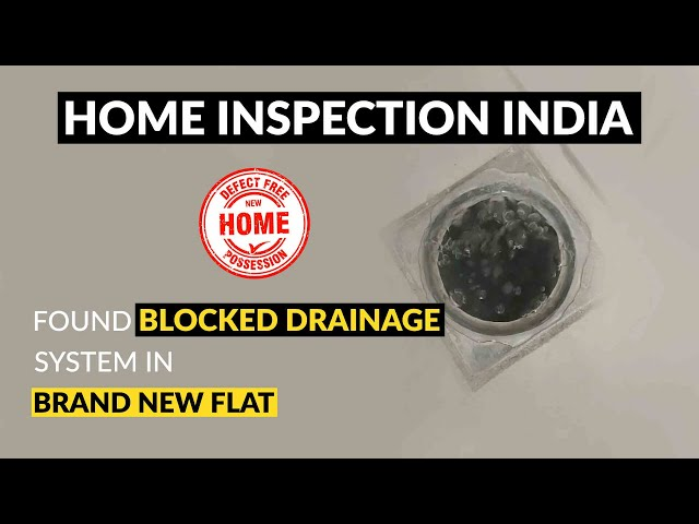 Home Inspection India – Found Blocked Drainage System in Brand New Flat
