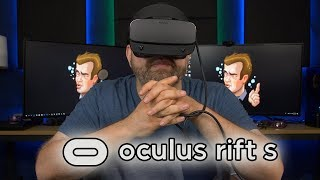 The Oculus Rift S. VR Has Come A Long Way!