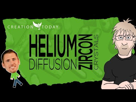 Helium Diffusion Rates in Zircon Crystals Prove a Young Earth - Creation Today Claims from YouTube · Duration:  26 minutes 35 seconds