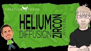 Helium Diffusion Rates in Zircon Crystals Prove a Young Earth - Creation Today Claims