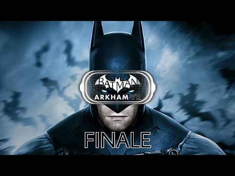 Let's Play Batman: Arkham VR (Finale) |