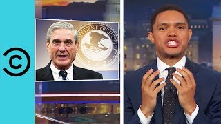 Mueller Is Not Holding Back - The Daily Show | Comedy Central