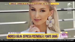 Andreea Bălan a vorbit, mai deschis ca niciodată, despre depresie postnatală