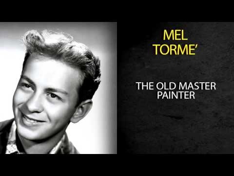MEL TORMÉ - THE OLD MASTER PAINTER
