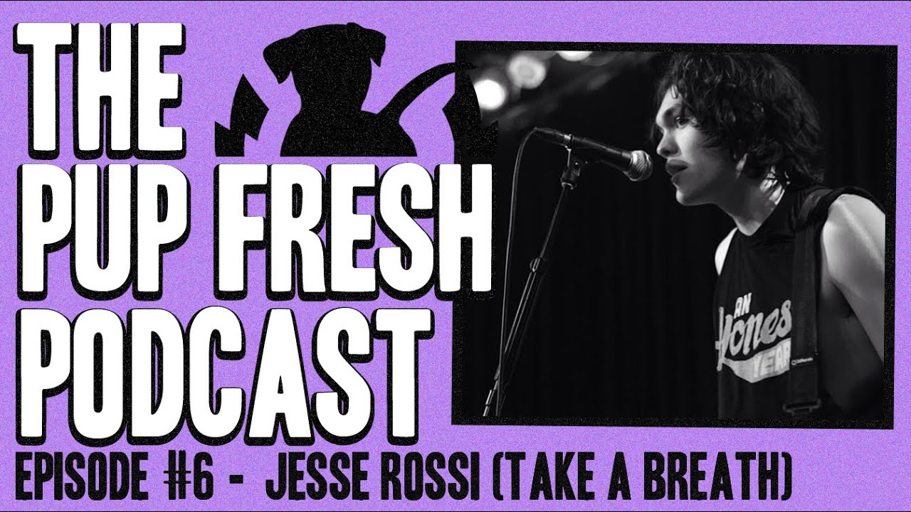Pup fresh podcast ep 6 jesse rossi take a breath interview