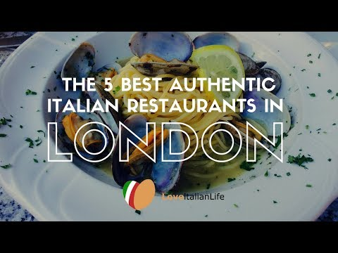 The 5 Best Authentic Italian Restaurants In London 2017