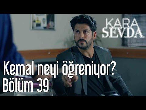 Kara Sevda 39. Bölüm - Kemal Neyi Öğreniyor?