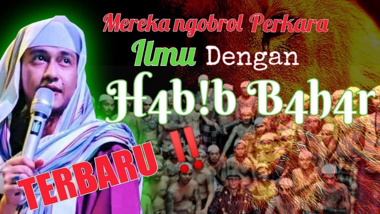 TERBARU!!! HABIB BAHAR NGOBROL SANTAI BERSAMA...??? LIHAT ...