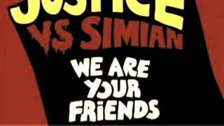 Justice vs Simian - We Are your Friends (Radio Slave vs Spencer Parker)