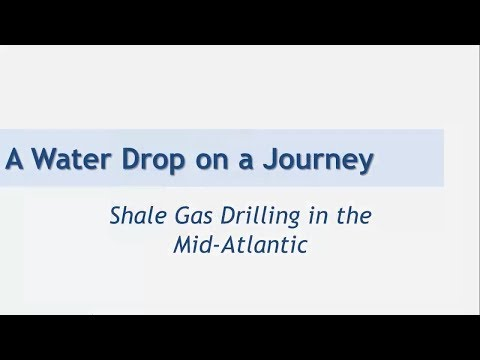 A Water Drop on a Journey: Shale Gas Drilling in the Mid-Atlantic