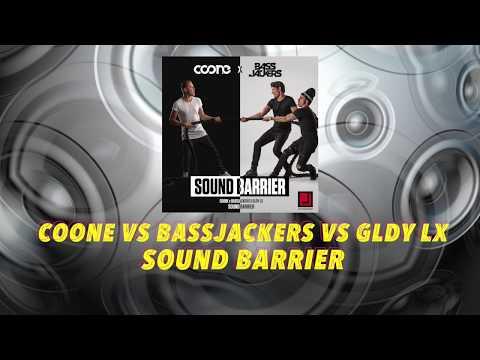 Coove vs Bassjackers vs GLDY LX - Sound Barrier (Original Mix)