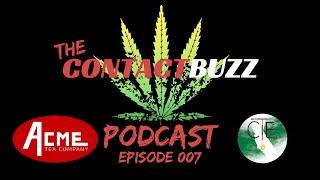 Crazy Cannabis Concentrates  - The Contact Buzz Cannabis Podcast - E007