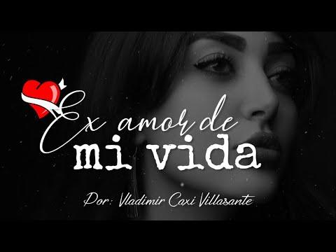 😭 Ex amor de mi vida   Reflexión & Video Poema 💔