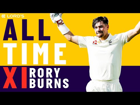 Smith, Ponting & Chanderpaul - Rory Burns' All Time XI