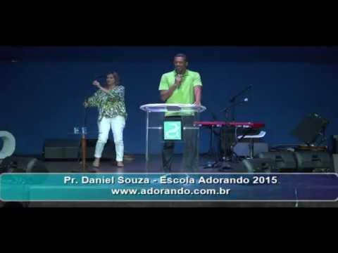 Pr. Daniel Souza - Escola Adorando 2015