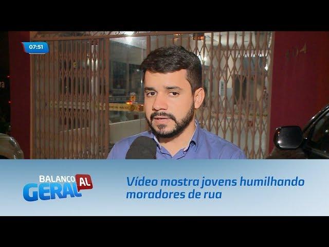 Vídeo mostra jovens humilhando moradores de rua