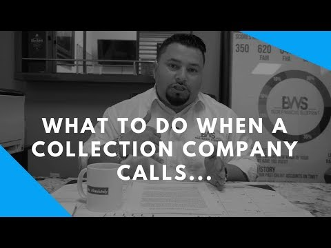 What To Do When A Collection Company Calls...