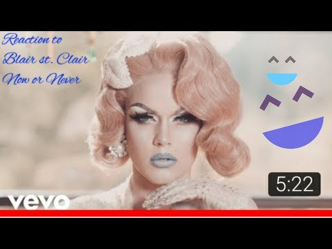 Reaction to Now or Never by Blair St Clair