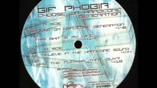 Gif Phobia - Choose Da Hardcore Generation