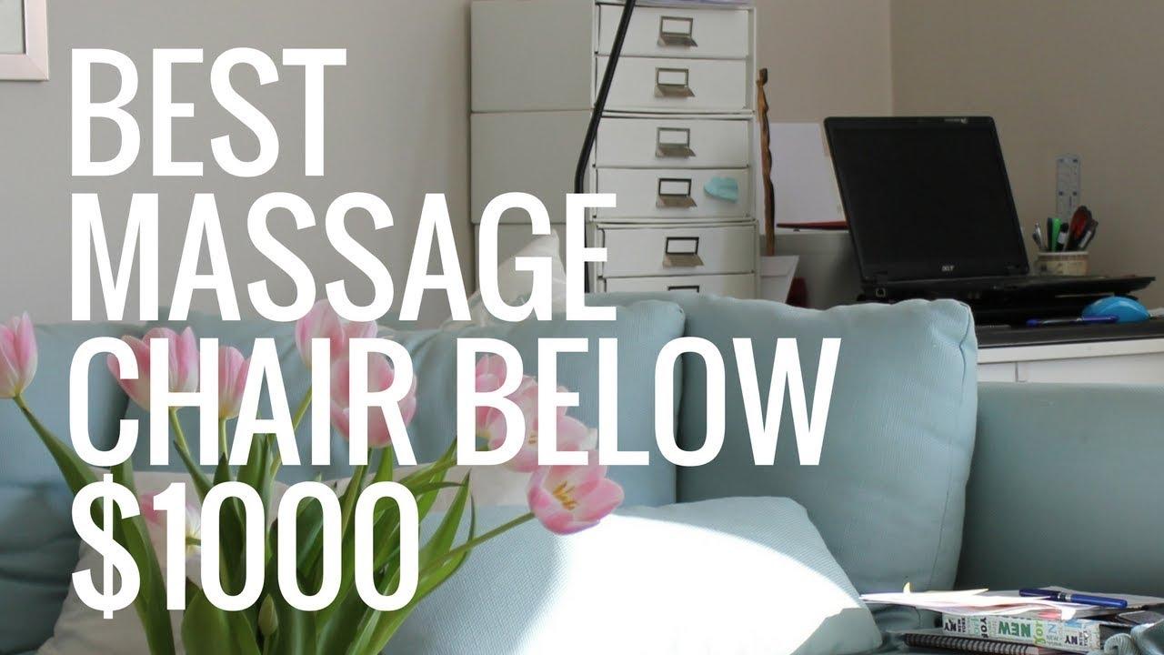 Best Massage Chair Below 1000 11 Top Picks Including Zero Gravity