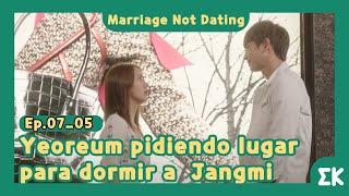 [#MarriageNotDating] Ep.07-05  Yeoreum pidiendo lugar para dormir a  Jangmi  #EntretenimientoKoreano