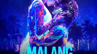 MALANG (Title Track) Malang-Unleash Tha Madness | Ved Sharma | Bollywood Audio Song