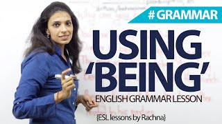 03 basic uses of 'being' – English Grammar Lesson