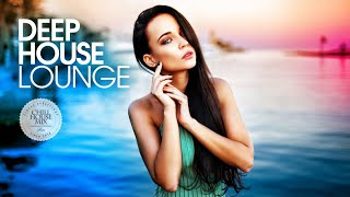 Gambar cover Deep House Lounge (Best of Deep House Music - Chill Out Mix)