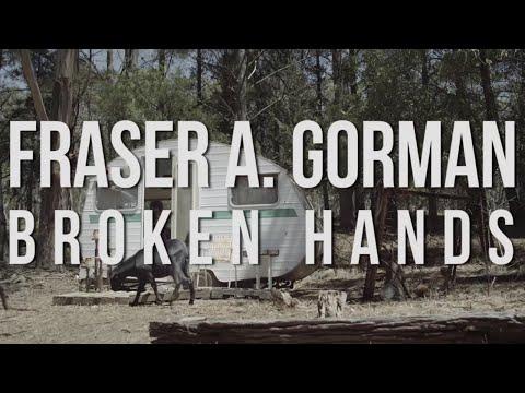 Fraser A Gorman - Broken Hands [Official Video]