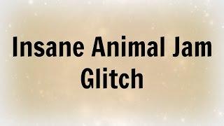 INSANE ANIMAL JAM GLITCH