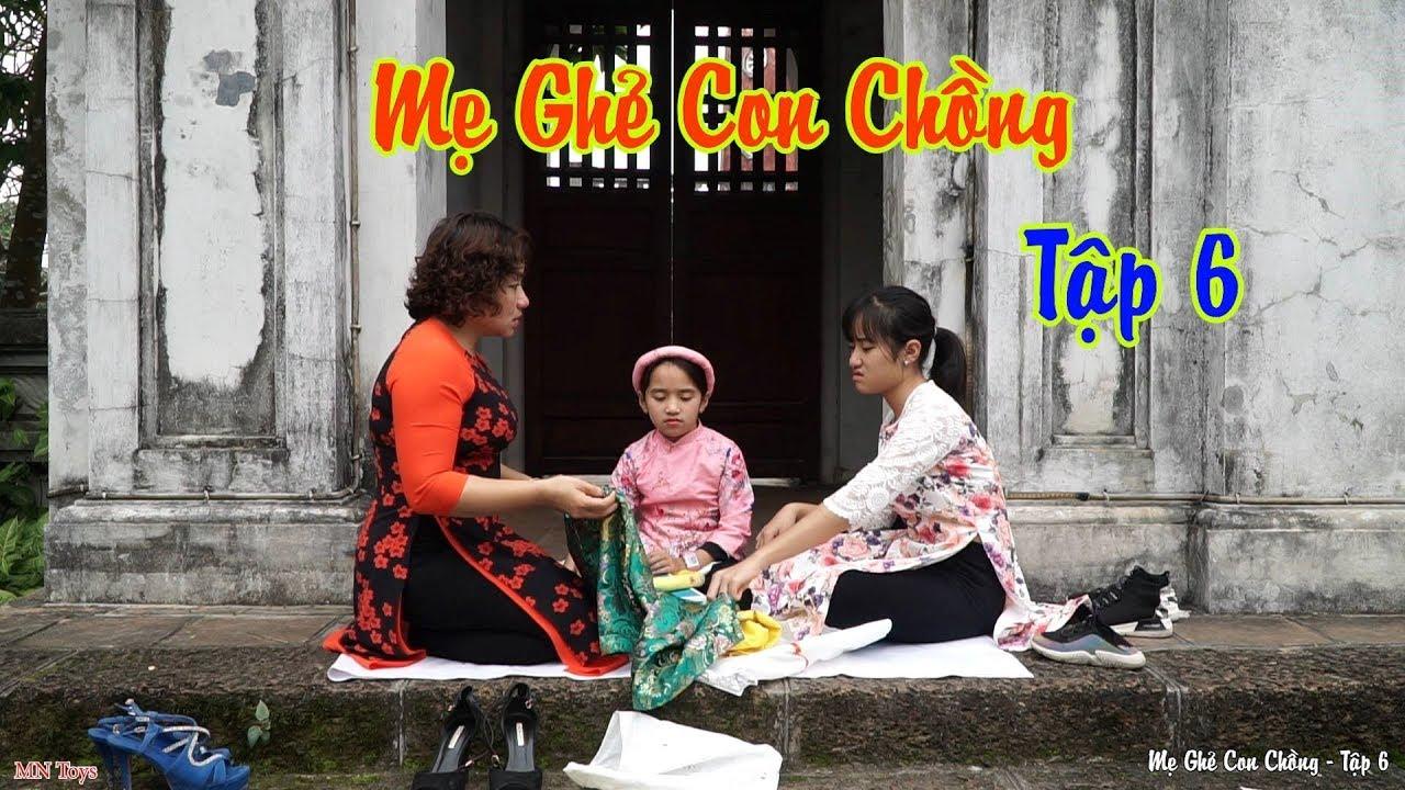 Mẹ Ghẻ Con Chồng - Đứa Con Hư | Tập 6 - Trang Điểm và Thử Áo Dài Để Đi Chụp Ảnh Tết - MN Toys