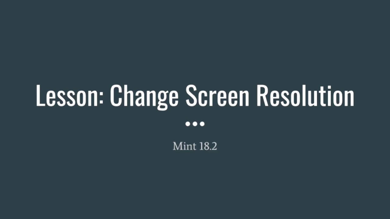 How can I change the screen resolution in Linux Mint