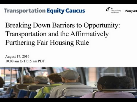 Breaking Down Barriers to Opportunity: Transportation and the Affirmatively Furthering Fair Housing