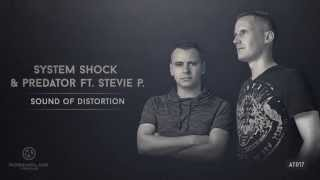 System Shock & Predator ft. Stevie P - Sound of Distortion