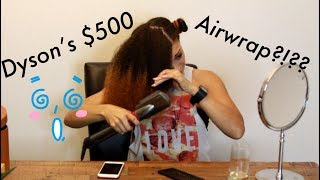 Dyson's $500 Airwrap on NATURAL/Kinky Hair - Does it work? Pt. 1 | Blowout Demo/First Impressions!!