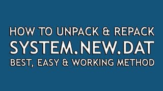 How To Unpack and Repack System new dat Using Windows 7, 8 1 or 10 - Easy  and Working Method