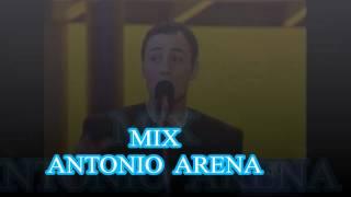 Antonio Arena Mix ( le canzoni più belle tratte dal mio repertorio)