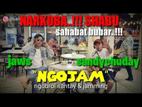 NARKOBA..!!! SHABU (SAHABAT BUBAR) NGOBROL SANTAI LIVE UNPLUGGED JAWS ft SANDY CHUDAY