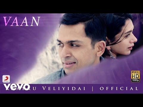 A Minute of Vaan - Kaatru Veliyidai   Mani Ratnam   Rahman   Karthi
