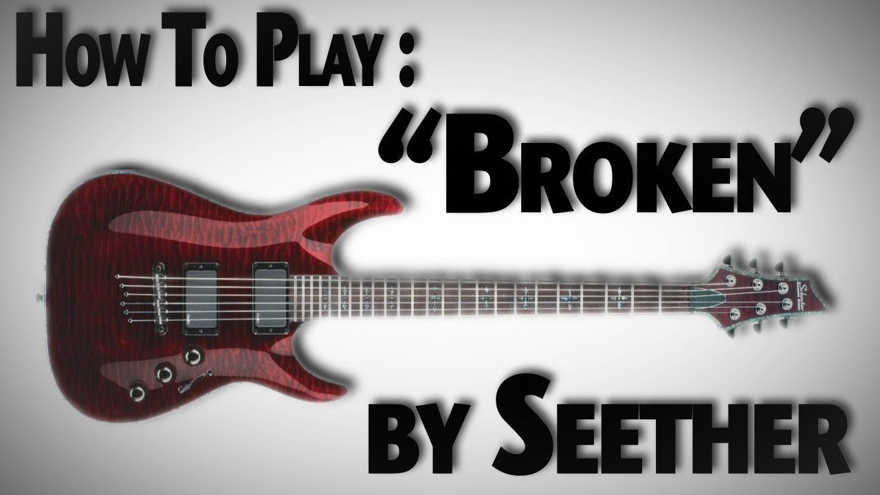 How To Play Broken Intro By Seether Youtube