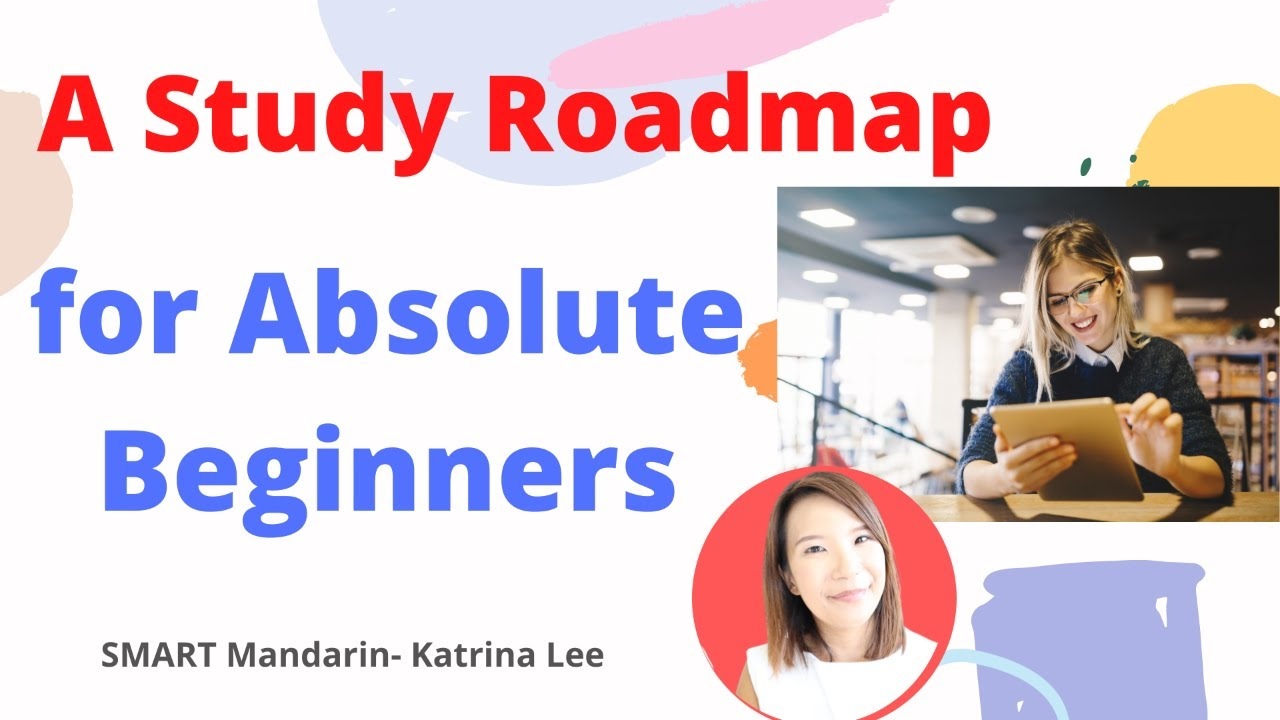 A Study Roadmap for Absolute Beginners