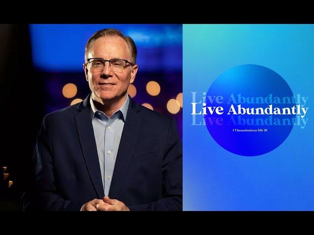 """Live Abundantly,"" Pastor David Welch"