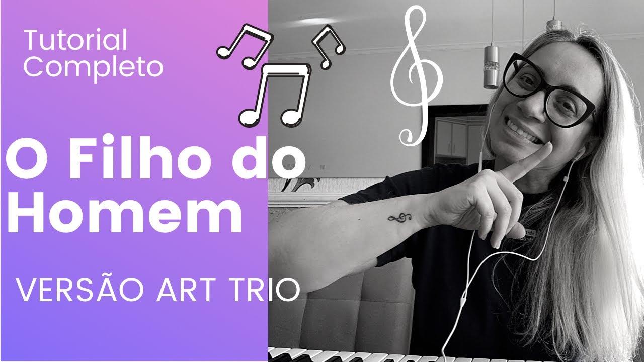 Download O Filho do Homem - tutorial voz por voz (Art trio)