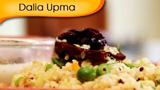 Dalia Upma - Healthy And Nutritious Breakfast Recipe By Annuradha Toshniwal