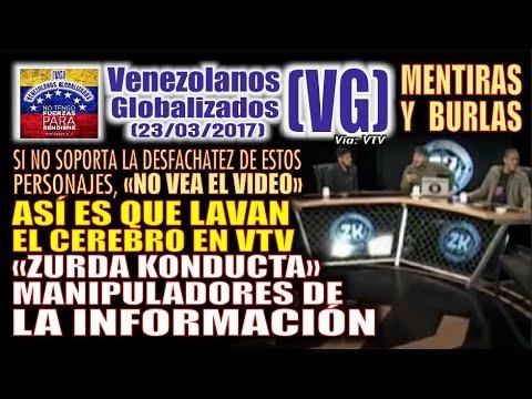 """¡INSOPORTABLE! - Así lavan el cerebro en VTV. """"Zurda Konducta"""", MANIPULADORES DE LA INFORMACIÓN"""