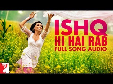 Ishq Hi Hai Rab - Full Song Audio | Dil Bole Hadippa | Sonu Nigam | Shreya Ghoshal | Pritam