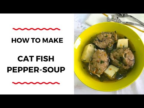 HOW TO MAKE CATFISH PEPPER-SOUP - PEPPER-SOUP RECIPES - ZEELICIOUS FOODS