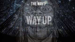 The WAV3-Way Up (Quality  Audio)