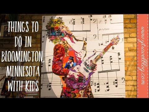 Best Things to do in Bloomington MN (or nearby) WITH KIDS