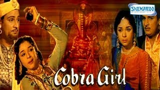 Cobra Girl - 1963 - Ragini - Mahipal - Full Movie In 15 Mins